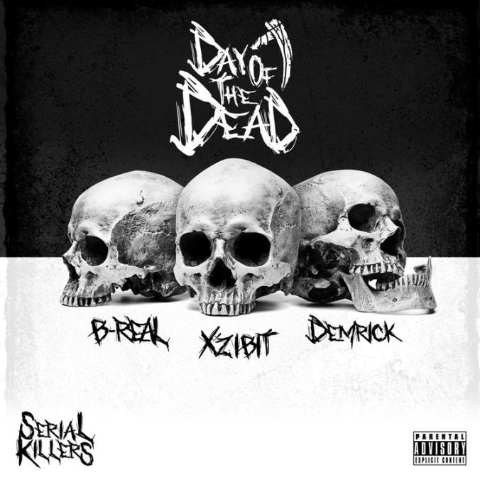 Xzibit, B-Real, & Demrick - Day Of The Dead
